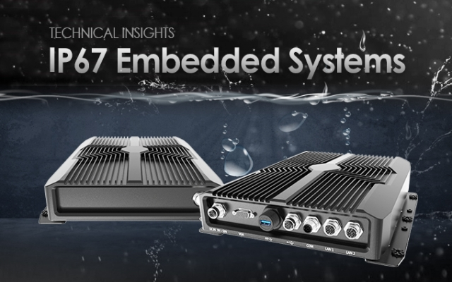IP67 Embedded Systems | Tightly Sealed Waterproof And Dustproof Industrial Computers